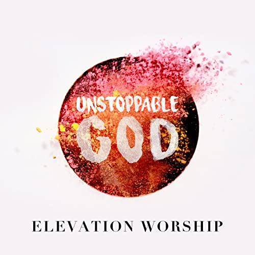 Unstoppable God (Radio Mix) by Elevation Worship on Amazon