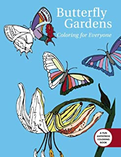 Butterfly Gardens: Coloring For Everyone (Creative Stress Relieving Adult Coloring)