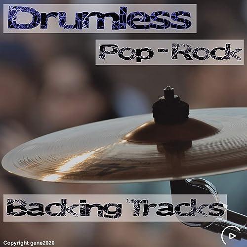 Drumless Pop Rock Backing Tracks by Gene2020 on Amazon Music