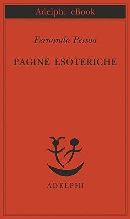 Pagine esoteriche (Piccola biblioteca Adelphi Vol. 391)