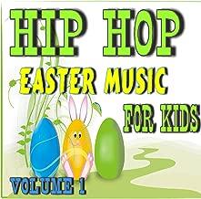 Hip-Hop Easter Music For Kids, Vol. 1