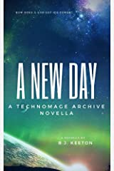 A New Day: A Technomage Archive Novella (The Technomage Archive) Kindle Edition