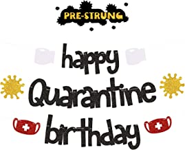Happy Quarantine Birthday Banners - Stay Home Birthday Party Centerpiece Garland Decorations - Social Distancing Bday Lock...
