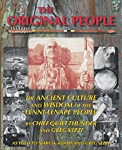 THE ORIGINAL PEOPLE: THE ANCIENT CULTURE AND WISDOM OF THE LENNI-LENAPE PEOPLE BY CHIEF QUIET THUNDER AND GREG VIZZI (The ...
