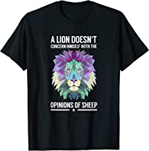 A Lion Doesn't Concern Himself with Sheep T-Shirt