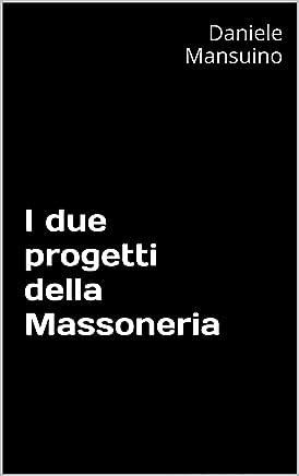 I due progetti della Massoneria
