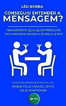 Conseguiu entender a mensagem?: Transforme qualquer produto do cardápio no desejo do cliente (Bar(Do)Léo Livro 2)