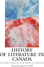History of Literature in Canada: English-Canadian and French-Canadian (European Studies in North American Literature and Culture)