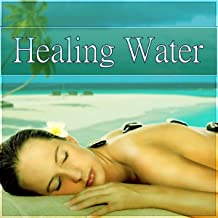 Healing Water – Spa Music, Massage, Relaxation, Well Being, Liquid Songs, Sounds of Nature, Good Mood, Background Music