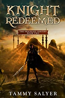 Knight Redeemed: The Shackled Verities: Book Two