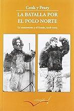 La batalla por el polo Norte: La controversia y el fraude. 1908-1909: 4 (Leer y Viajar)