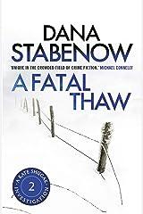 A Fatal Thaw (A Kate Shugak Investigation Book 2) Kindle Edition