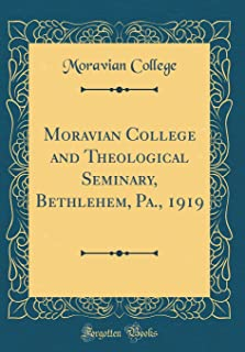Moravian College and Theological Seminary, Bethlehem, Pa., 1919 (Classic Reprint)