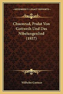 Chuonrad, Pralat Von Gottweih Und Das Nibelungenlied (1857)