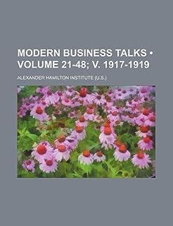 Modern Business Talks (Volume 21-48; V. 1917-1919)