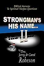 Strongman's His Name II: Biblical Answers to Spiritual Warfare Questions
