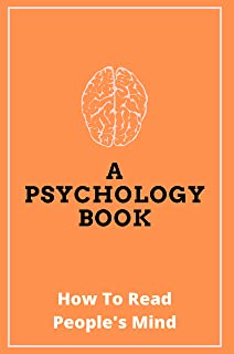 A Psychology Book: How To Read People's Mind: Reading People'S Minds Superpower