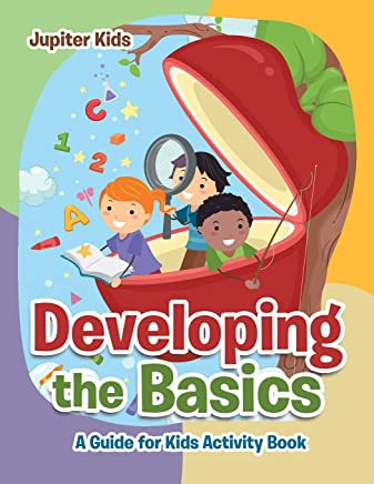 Developing the Basics: A Guide for Kids Activity Book