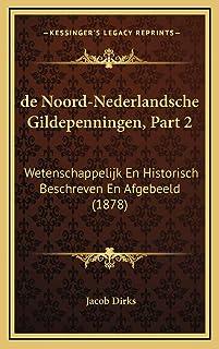 de Noord-Nederlandsche Gildepenningen, Part 2: Wetenschappelijk En Historisch Beschreven En Afgebeeld (1878)