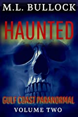 Haunted (Gulf Coast Paranormal Trilogy Book 2) Kindle Edition