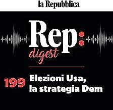 Elezioni Usa, la strategia Dem: Rep Digest 199