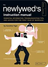 The Newlywed's Instruction Manual: Essential Information, Troubleshooting Tips, and Advice for the First Year of Marriage ...