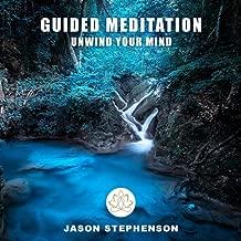 Guided Meditation Unwind Your Mind