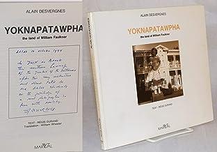 Yoknapatawpha: The Land of William Faulkner