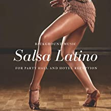 Salsa Latino - Background Music For Party Hall And Hotel Reception