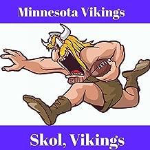 Skol Vikings - Minnesota Vikings Fights Songs