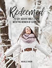 Redeemed: 25-Day Advent Bible Study with the Women of the Bible