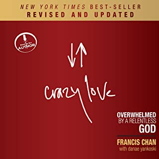 Crazy Love (Revised and Updated): Overwhelmed by a Relentless God