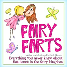 Fairy Farts - Everything You Never Knew About Flatulence in the Fairy Kingdom: (Fart Book Fun for Girls and Boys)(Funny Picture Book for Kids) (Children's Book for Bedtime Story or Early Reader)