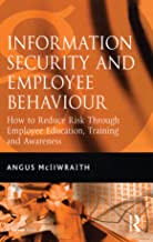 Information Security and Employee Behaviour: How to Reduce Risk Through Employee Education, Training and Awareness (English Edition)