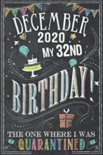 December 2020 My 32nd Birthday The One Where I Was Quarantined: 32nd Birthday card alternative - notebook journal for wome...