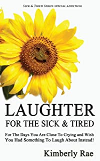 Laughter for the Sick and Tired: Sick & Tired Series Special Addition