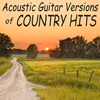 Acoustic Guitar Versions of Country Hits
