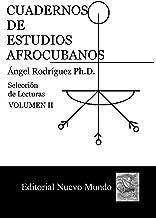 Cuadernos de Estudios Afrocubanos: Seleccion de Lecturas. Volumen II (Spanish Edition)