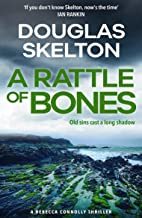 A Rattle of Bones: A Rebecca Connolly Thriller (Book 3)