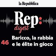 Baricco, la rabbia e le élite in gioco: Rep Digest 46