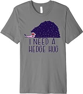 I NEED A HEDGE HUG Hedgehog Tired Hedgehogs Gift Meme Premium T-Shirt