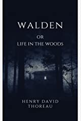 Walden (Annotated): or, Life in the Woods Kindle Edition