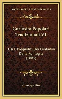 Curiosita Popolari Tradizionali V1: Usi E Pregiudizj Dei Contadini Della Romagna (1885)