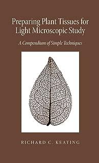 Preparing Plant Tissue For Light Microscopic Study: A Compendium of Simple Techniques