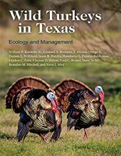 Wild Turkeys in Texas: Ecology and Management (Perspectives on South Texas, sponsored by Texas A&M University-Kingsville)