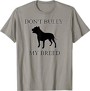 Don't Bully My Breed I Love My Pit Bull Like My Child Shirt
