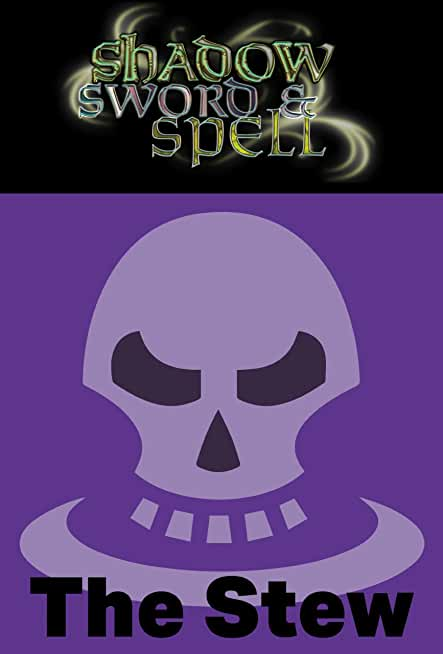 Shadow, Sword & Spell: The Stew (English Edition)