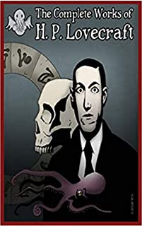 THE COMPLETE WORKS OF H. P. LOVECRAFT (CLASSIC BOOK)