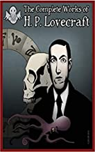 THE COMPLETE WORKS OF H. P. LOVECRAFT (CLASSIC BOOK) (English Edition)