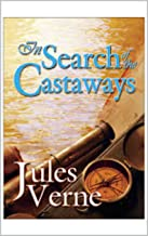 In Search of the Castaways; or the Children of Captain Grant illustrated